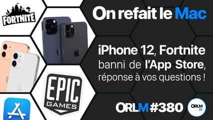 iPhone 12, Fortnite banni de l'App Store, réponse à vos questions !⎜ORLM-380