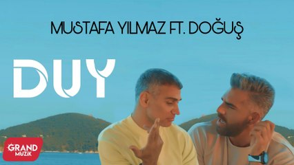 Mustafa Yılmaz - Duy ft. Doğuş (Official Video)