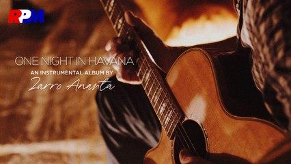 Zarro Ananta - One Night In Havana (Official Music Video)