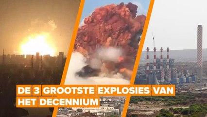 De 3 grootste explosies van het decennium