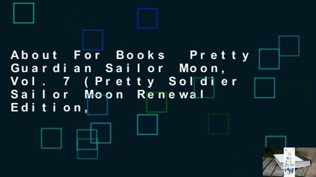 About For Books  Pretty Guardian Sailor Moon, Vol. 7 (Pretty Soldier Sailor Moon Renewal Edition,