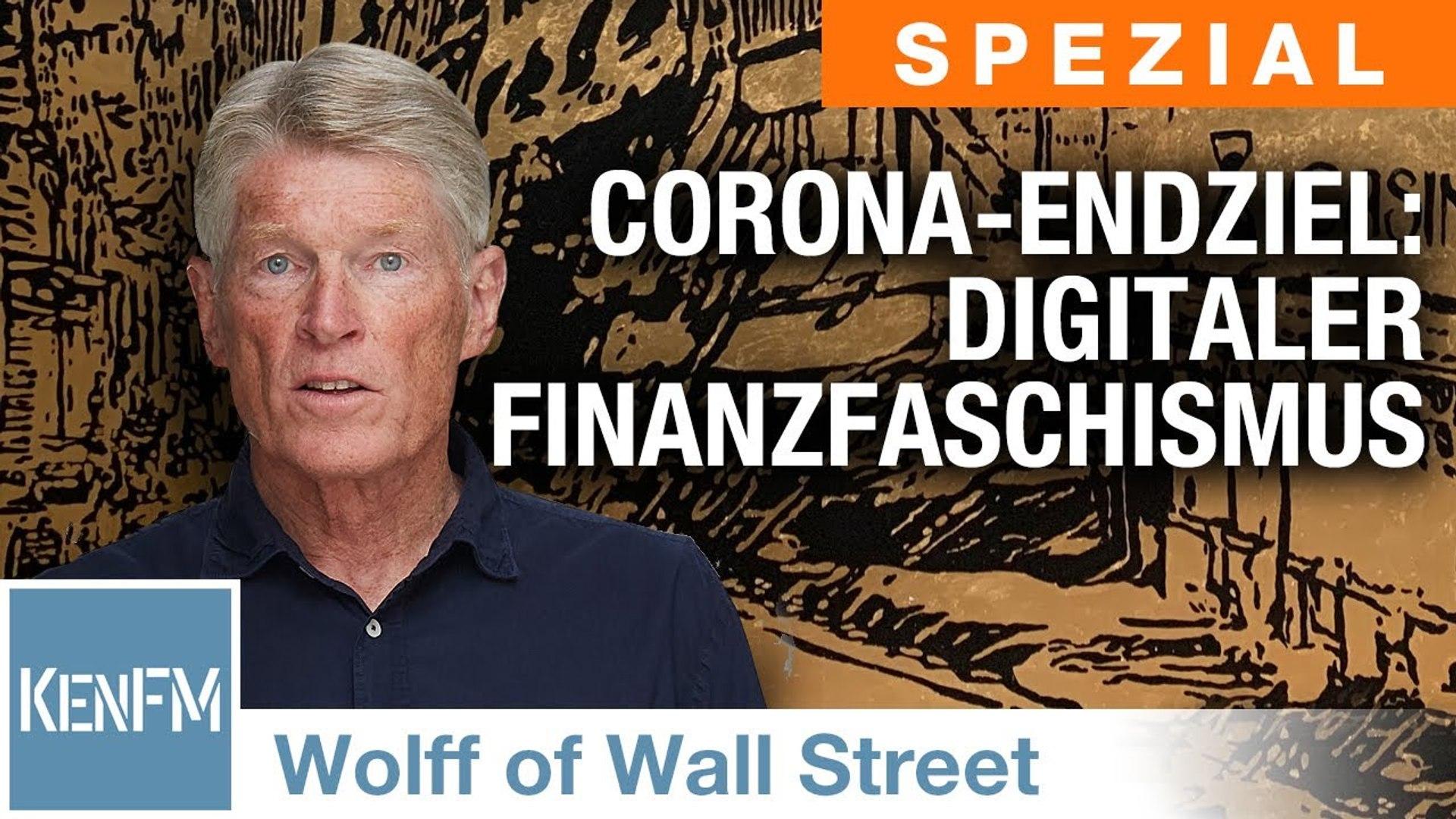 The Wolff of Wall Street SPEZIAL: Corona-Pandemie – Endziel: Digitaler Finanzfaschismus