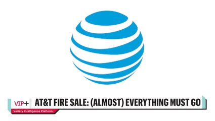 AT&T Fire Sale: (Almost) Everything Must Go to Pay Down Debt