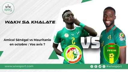 Amical Sénégal vs Mauritanie en octobre : Vos avis ?
