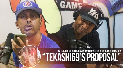 "FULL VIDEO: MILLION DOLLAZ WORTH OF GAME EP:77 ""TEKASHI 69'S PROPOSAL"""