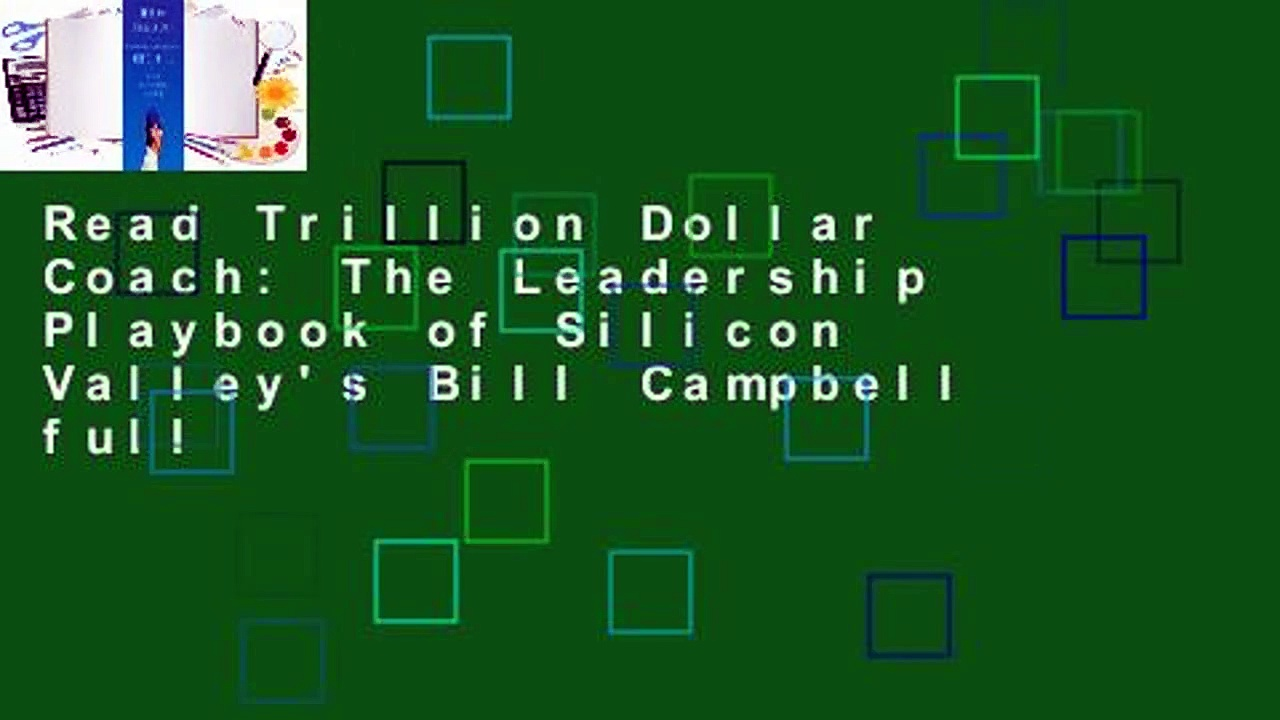 Read Trillion Dollar Coach: The Leadership Playbook of Silicon Valley's Bill Campbell full