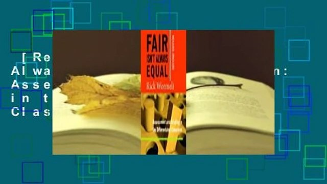 [Read] Fair Isn't Always Equal, 2nd edition: Assessment  Grading in the Differentiated Classroom