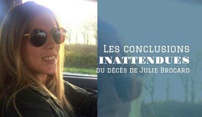 Les conclusions inattendues du décès de Julie Brocard