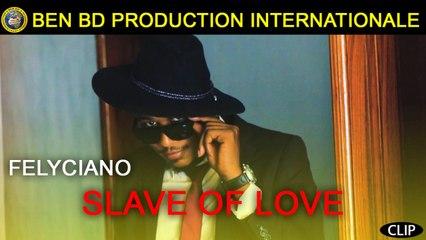 Felyciano - Slave Of Love - Felyciano