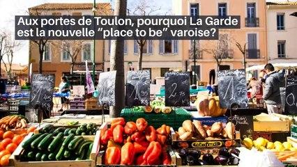 """Aux portes de Toulon, pourquoi La Garde est la nouvelle """"place to be"""" varoise?_IN"""