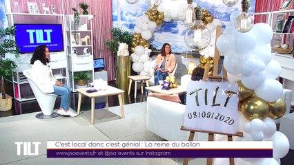 TILT - 08/09/2020 - Partie 2 - C'est Local donc c'est Génial : La reine du ballon