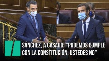 """Sánchez defiende a Podemos frente a Casado: """"Ellos cumplen con la Constitución y ustedes no"""""""