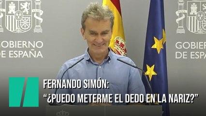 """Fernando Simón: """"Voy a meterme el dedo en la nariz"""""""