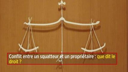 Conflit entre un squatteur et un propriétaire : que dit le droit ?