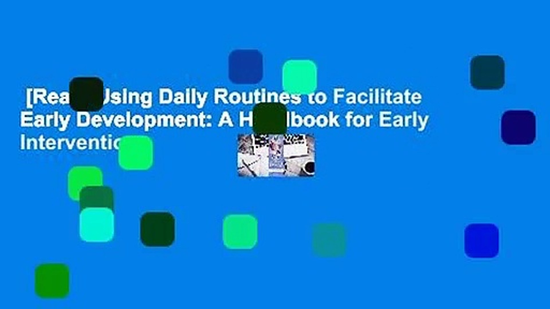 [Read] Using Daily Routines to Facilitate Early Development: A Handbook for Early Intervention
