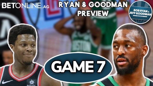 Previewing Game 7 between the Celtics and Raptors (Ryan & Goodman full)