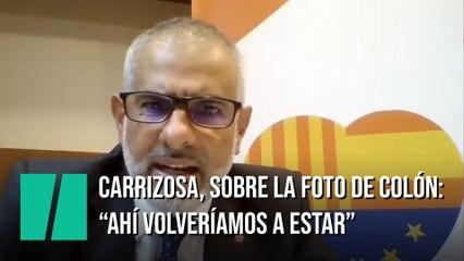 """Carlos Carrizosa, sobre la foto de Colón: """"Allí volveríamos a estar"""""""