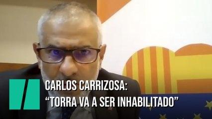 """Carlos Carrizosa: """"Torra va a ser inhabilitado"""""""
