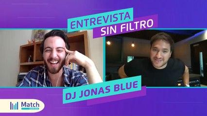MATCH SIN FILTRO- ENTREVISTA CON JONAS BLUE - NAKED