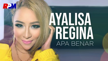 Ayalisa Regina - Apa Benar (Official Music Video)