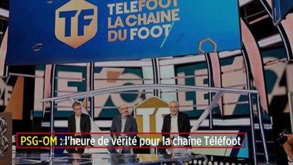 PSG-OM : l'heure de vérité pour la chaîne Téléfoot