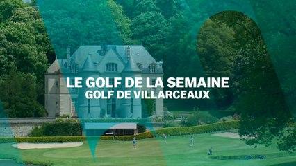 Le Golf de la semaine : Golf de Villarceaux