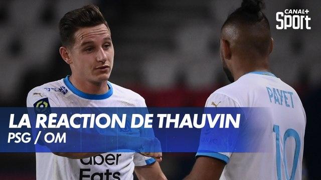 La réaction de Florian Thauvin après PSG - OM