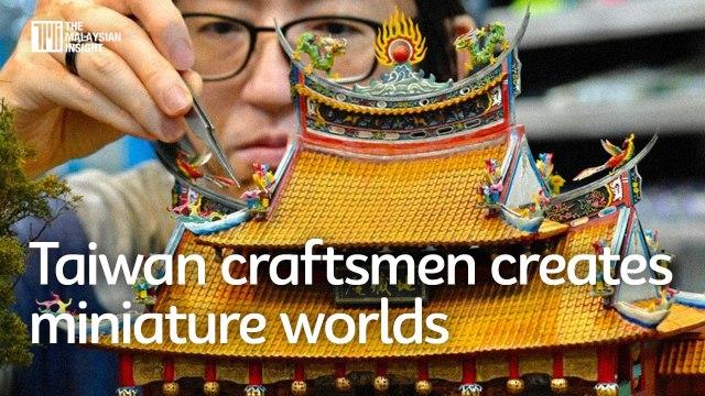 Taiwan craftsmen creates miniature worlds