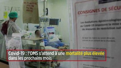 Covid-19 : l'OMS s'attend à une mortalité plus élevée dans les prochains mois
