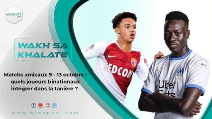 Matchs amicaux 9 - 13 octobre : quels joueurs binationaux intégrer dans la tanière ?
