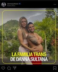 La familia trans de Danna Sultana
