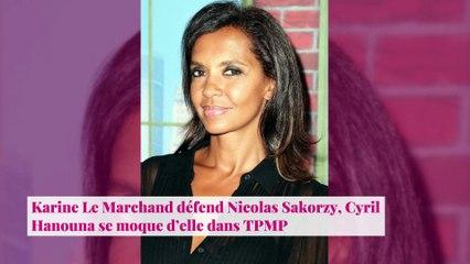 Karine Le Marchand défend Nicolas Sakorzy, Cyril Hanouna se moque d'elle dans TPMP