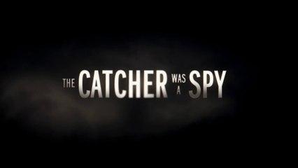 THE CATCHER WAS A SPY (2018) Trailer VO - HD
