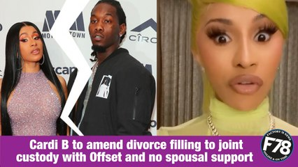 F78NEWS: Cardi B to amend divorce filling to joint custody with Offset and no spousal support