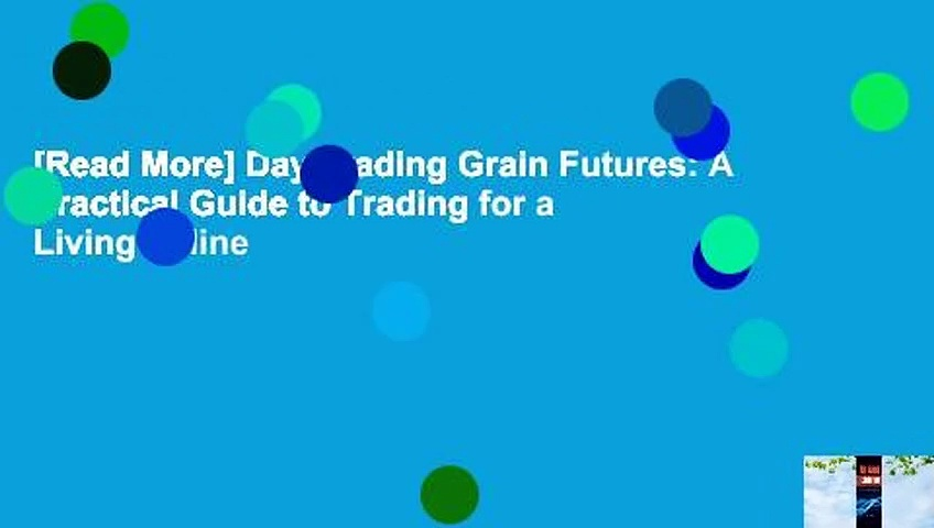 [Read More] Day Trading Grain Futures: A Practical Guide to Trading for a Living online