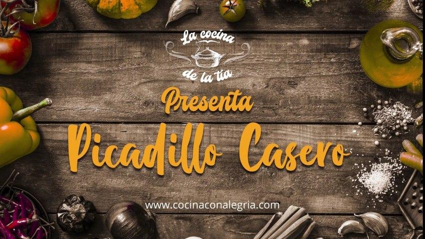 Receta Picadillo Casero   -   La cocina de la tía  -  Cocina con Alegría