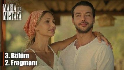 Maria ile Mustafa 3. Bölüm 2. Fragmanı