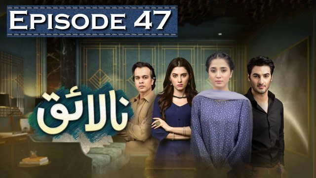 Nalaiq Episode 47 HUM TV Drama 16 September 2020