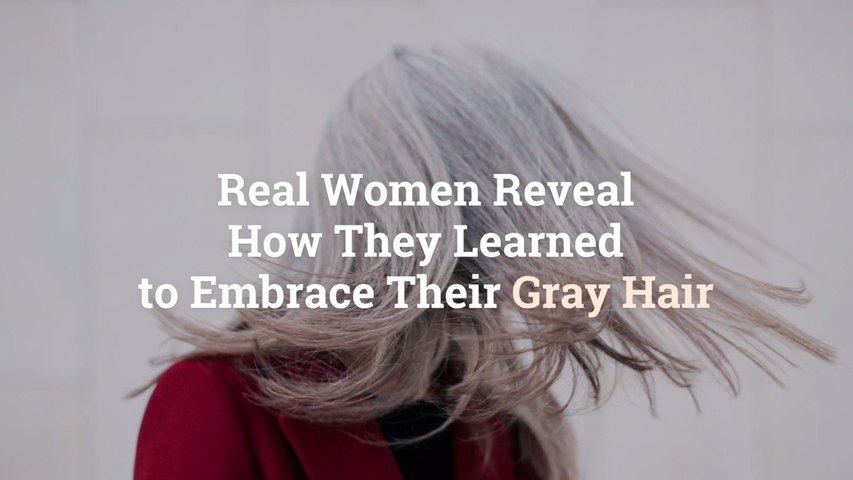 8 Real Women Reveal How They Learned to Embrace Their Gray Hair