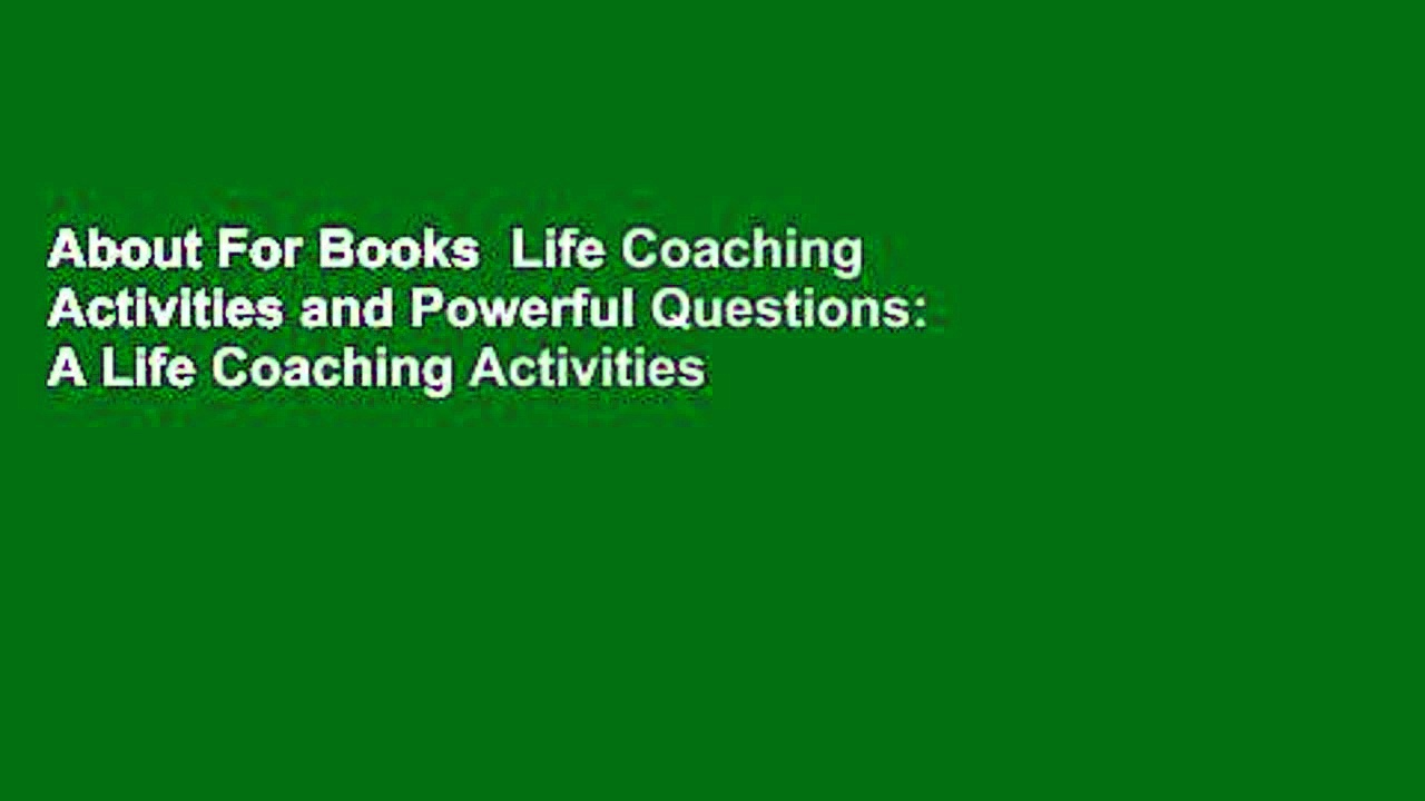 About For Books  Life Coaching Activities and Powerful Questions: A Life Coaching Activities