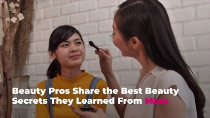 Beauty Pros Share the Best Beauty Secrets They Learned From Mom