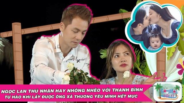 Ngọc Lan tự hào khi lấy Thanh Bình làm chồng - được ông xã thương yêu hết mực