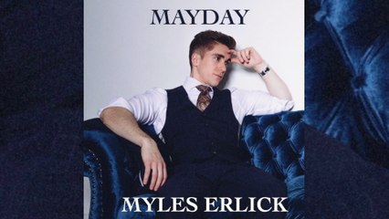 Myles Erlick - Mayday