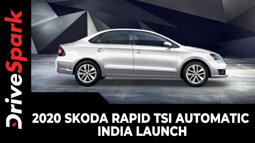 2020 Skoda Rapid TSI Automatic   India Launch   Prices, Specs, Features & Other Updates