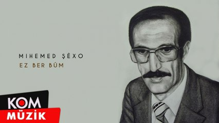 Mihemed Şêxo - Ez Ber Bûm (Official Audio © Kom Müzik)