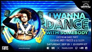 I Wanna Dance w/ Somebody Dance Party ft. Andy Frasco + DJ Sleepy