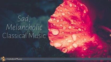 Various Artists - Sad, Melancholic Classical Music