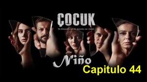 Cocuk (Niño) Capitulo 44