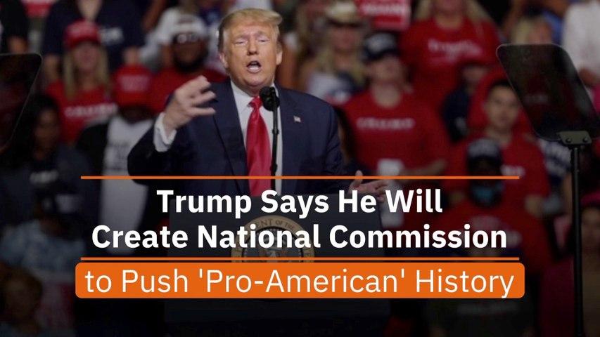 Trump Demands 'Pro-American' History