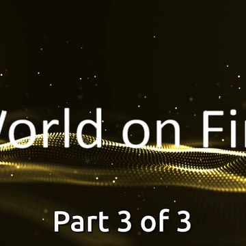 World on Fire (Part 3)